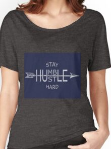 Stay humble motivation Women's Relaxed Fit T-Shirt