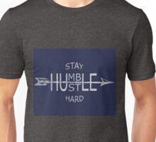 Stay humble motivation Unisex T-Shirt