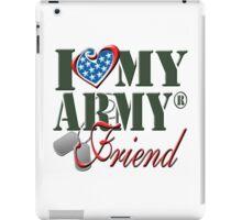 I Love My Army Friend iPad Case/Skin