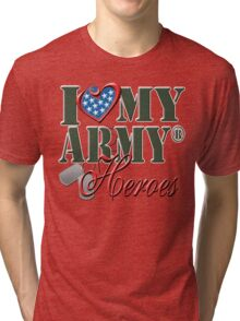 I Love My Army Heroes Tri-blend T-Shirt
