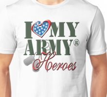 I Love My Army Heroes Unisex T-Shirt