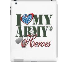 I Love My Army Heroes iPad Case/Skin