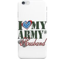 I Love My Army Husband iPhone Case/Skin
