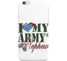 I Love My Army Nephew iPhone Case/Skin