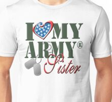 I Love My Army Sister Unisex T-Shirt