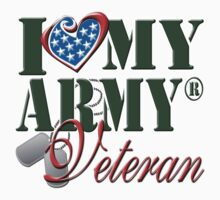 I Love My Army Veteran by magiktees