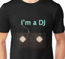 I'm a DJ Unisex T-Shirt