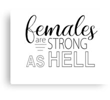 Females Are Strong As Hell - Unbreakable Kimmy Schmidt Canvas Print
