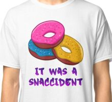 It was a snaccident Classic T-Shirt