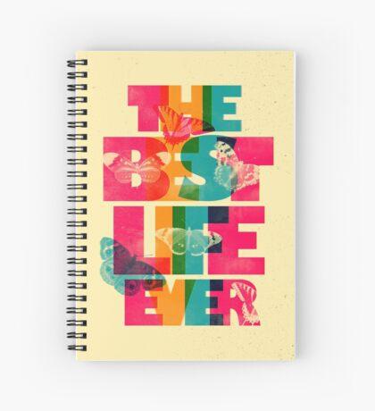 THE BEST LIFE EVER (BUTTERFLIES) Spiral Notebook