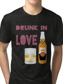 Drunk In Love ll Tri-blend T-Shirt