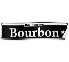 BOURBON STREET SIGN NEW ORLEANS LOUISIANA RUE BOURBON FRENCH CAJUN Poster