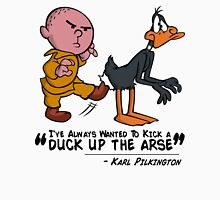 "Karl Pilkington - ""I've always wanted to kick a duck up the arse!"" Unisex T-Shirt"