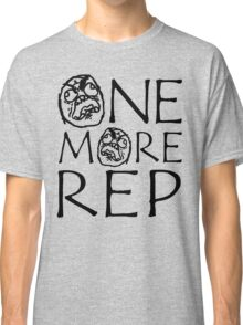One More Rep (Gym Meme) Classic T-Shirt