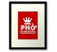Pho King Delicious Framed Print