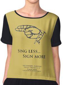 HAMILARIA - Sing Less, Sign More Chiffon Top