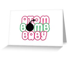 Atom Bomb BABY Graphic T Greeting Card