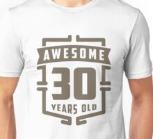 Awesome 30 Years Old Unisex T-Shirt