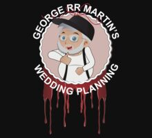 George RR Martin's Wedding Planners by icedtees
