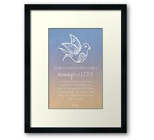 I Am A Messenger Of Love Framed Print