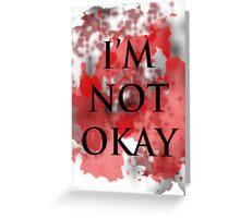 I'm not okay Greeting Card