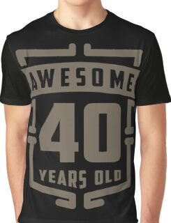 Awesome 40 Years Old Graphic T-Shirt
