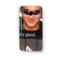 Very good Samsung Galaxy Case/Skin