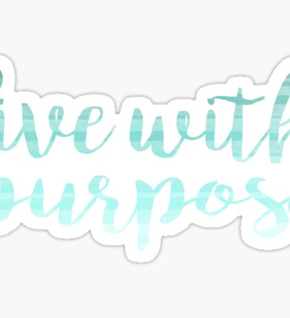 LIVE WITH PURPOSE Sticker