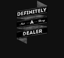 Definitely not a drug dealer Unisex T-Shirt