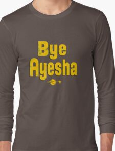 Bye Ayesha T shirt Long Sleeve T-Shirt