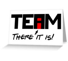 "The ""I"" In Team Greeting Card"