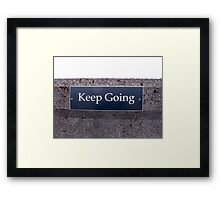 Keep Going Sign Framed Print