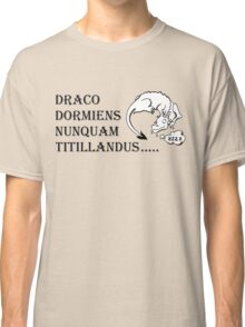 Never tickle dragons... Classic T-Shirt