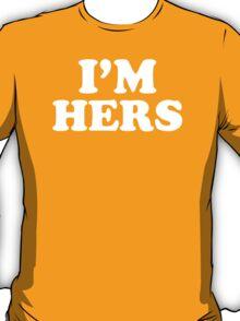 I'm Hers T-Shirt
