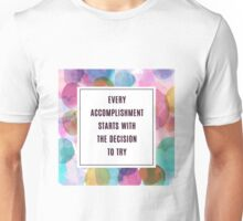 Every Accomplishment Starts with the Decision to Try Inspirational Quote Unisex T-Shirt