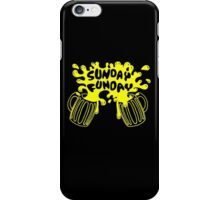 SUNDAY FUNDAY Drinking Beer College Booze Party Frat iPhone Case/Skin