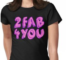 2 FAB 4 YOU Womens Fitted T-Shirt