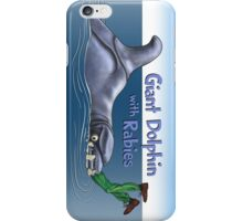 Giant Dolphin With Rabies iPhone Case/Skin