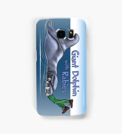 Giant Dolphin With Rabies Samsung Galaxy Case/Skin