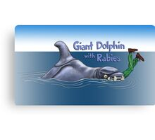 Giant Dolphin With Rabies Canvas Print