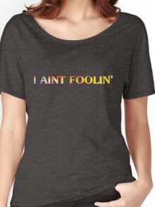 Retro-I AINT FOOLIN' Women's Relaxed Fit T-Shirt