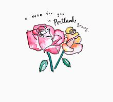 A Rose for You in Portland Grows Unisex T-Shirt