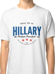 Deal Me In, Madam President Classic T-Shirt