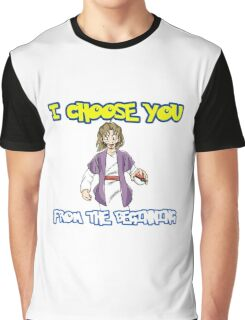 I choose you-Jesus  Graphic T-Shirt
