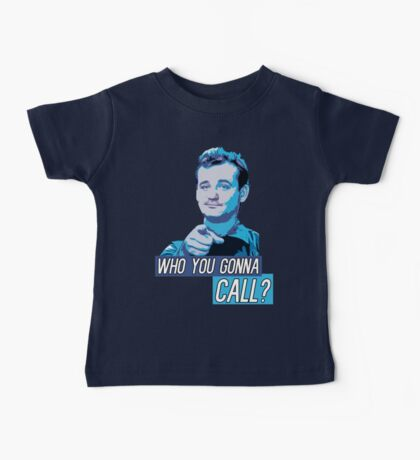Who You Gonna Call? Ghostbusters! Baby Tee