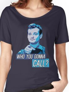 Who You Gonna Call? Ghostbusters! Women's Relaxed Fit T-Shirt