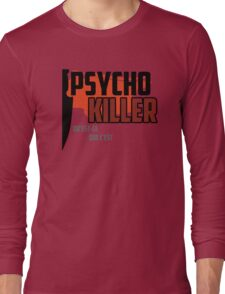 Psycho Killer - Talking Heads Long Sleeve T-Shirt