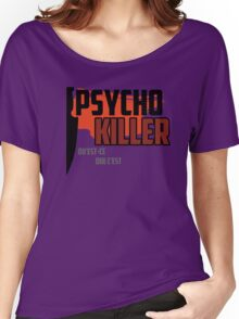 Psycho Killer - Talking Heads Women's Relaxed Fit T-Shirt