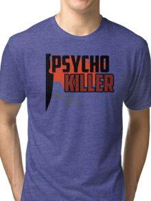 Psycho Killer - Talking Heads Tri-blend T-Shirt