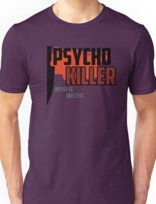 Psycho Killer - Talking Heads Unisex T-Shirt